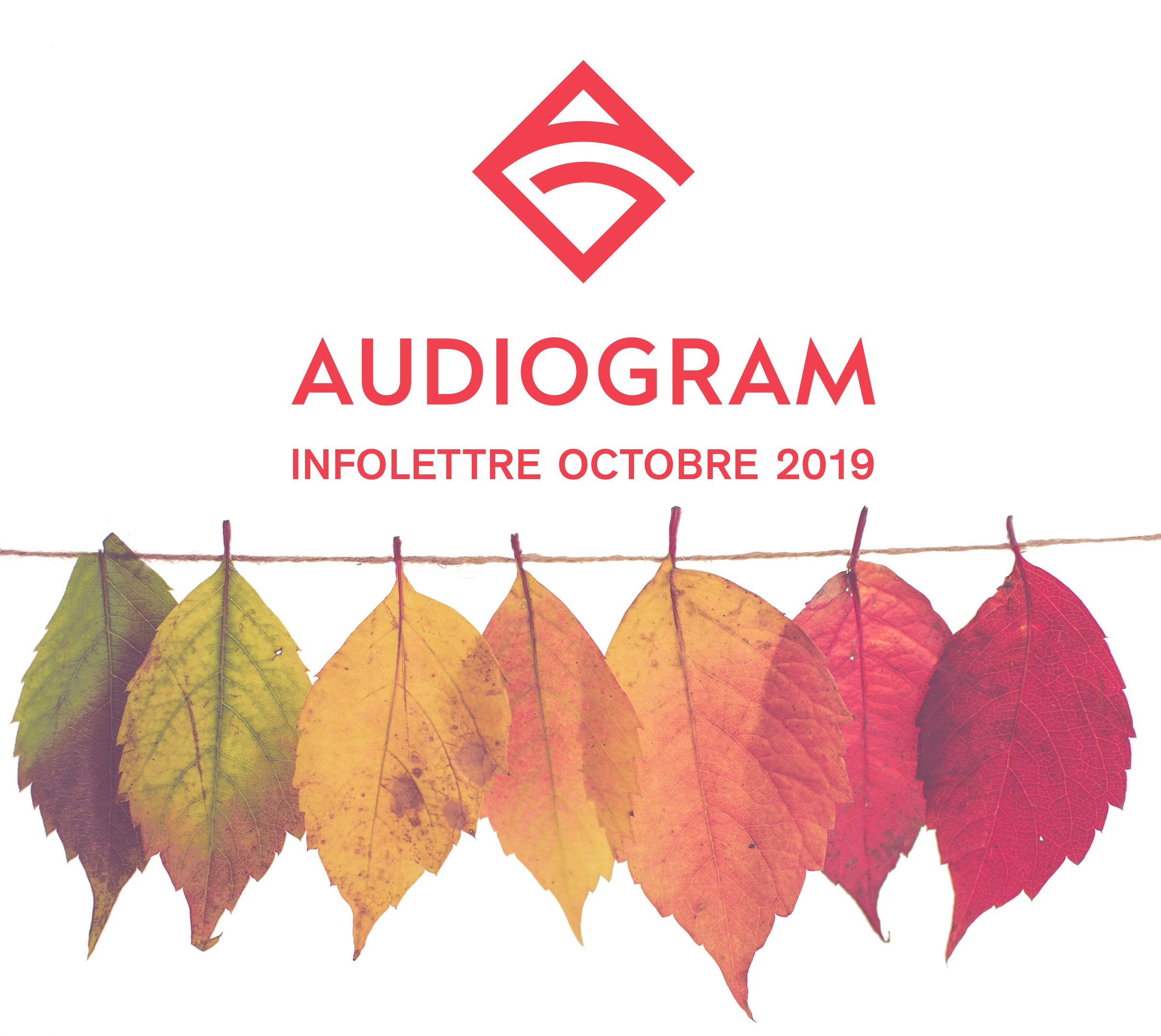 INFOLETTRE AUDIOGRAM OCTOBRE 2019