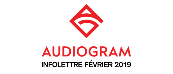 AUDIOGRAM INFOLETTRE FÉVRIER 2019