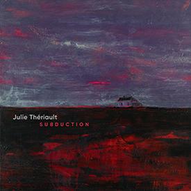 Julie Thériault, Subduction
